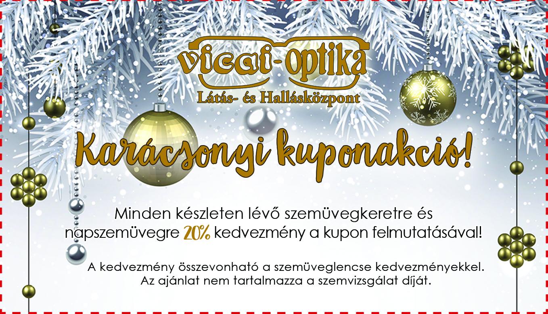 A Vicai Optika Látás és Hallásközpont az elmúlt évekhez hasonlóan az idén  is Karácsonyi Kupon Akciót indít kedves ügyfelei számára! 04cdb57b30